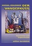 Der Wanderkuss, Michail Krausnick, 3831109117
