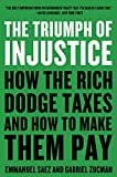 The Triumph of Injustice: How the Rich Dodge Taxes