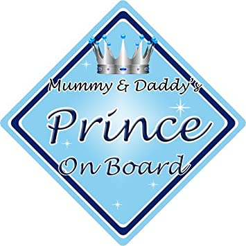 Personalised Child//Baby On Board Car Sign ~ Mummys Princes On Board ~ D.Blue