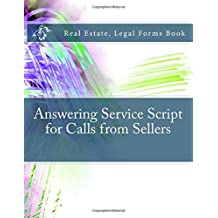 Answering Service Script for Calls from Sellers: Real Estate, Legal Forms Book