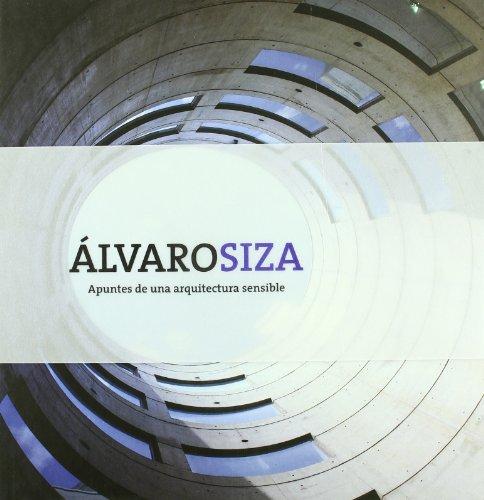 Descargar Libro Alvaro Siza - Apuntes De Una Arquitectura Sensible Alex Sanchez Vidiella