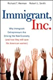 Immigrant, Inc, Richard T. Herman and Robert L. Smith, 0470455713