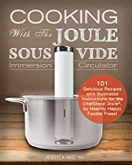 Quickly learn to use your Joule Sous Vide cooker like a pro!  Easily make the best steak you've ever tasted; amaze your friends and family with delicious, meltingly tender meals. Learn correct temperatures to safely cook meats, how to safely...