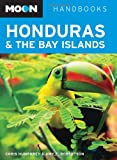 Moon Honduras and the Bay Islands (Moon Handbooks)