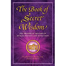 [Sponsored]The Book of Secret Wisdom: The Prophetic Record of Human Destiny and Evolution