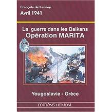 Operation Marita-April 1941: La Guerre Dan les Balkans