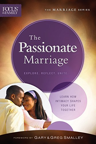 The Passionate Marriage (Focus on the Family Marriage Series)