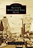 Seattle's Mayflower Park Hotel, Trish Festin and Audrey McCombs, 1467131342