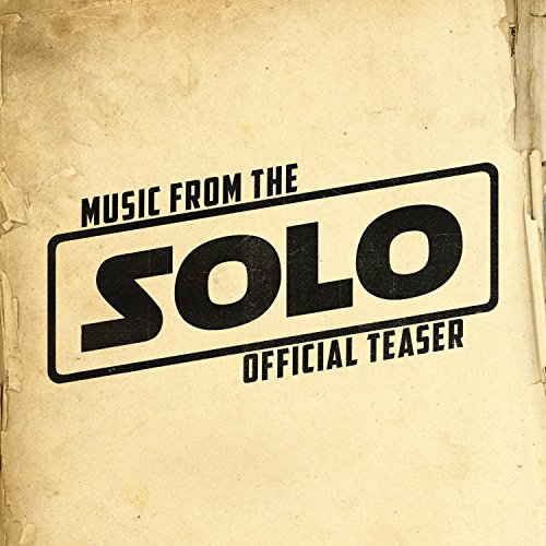 - Music from the Solo: A Star Wars Story Teaser Trailer