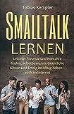 Smalltalk lernen für Anfänger: Leichter Freunde und Kontakte finden, selbstbewusste Gespräche führen und Erfolg im Alltag haben – auch im Internet! (German Edition)