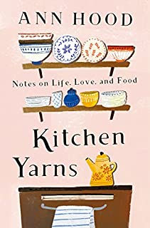 Book Cover: Kitchen Yarns: Notes on Life, Love, and Food