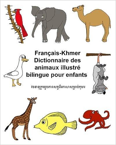 Français-Khmer Dictionnaire des animaux illustré bilingue pour enfants