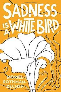 Book Cover: Sadness Is a White Bird: A Novel