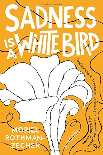 Book Cover: Sadness Is a White Bird: A Novel