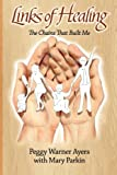 img - for Links of Healing: The Chains That Built Me book / textbook / text book