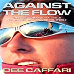 Against the Flow: The Inspiring Story of a Teacher Turned Record-Breaking Yachtswoman | Dee Caffari