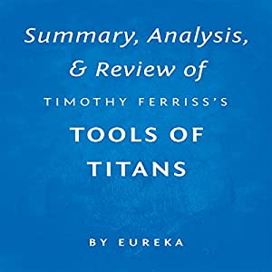 Summary, Analysis & Review of Timothy Ferriss's Tools of Titans Hörbuch