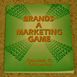 Brands : A Marketing Game, Chapman, Randall G., 0130874043