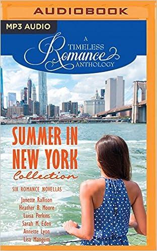 Summer in New York Collection: Six Romance Novellas Timeless Romance Anthology: Amazon.es: Janette Rallison, Heather B. Moore, Luisa Perkins: Libros en ...