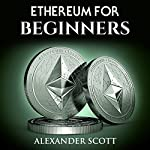 Ethereum for Beginners | Alexander Scott
