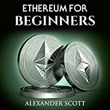 Ethereum for Beginners Audiobook by Alexander Scott Narrated by Stephen Paul Aulridge Jr.