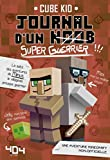 journal d un noob super guerrier tome 2 minecraft french edition