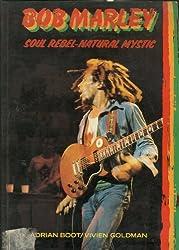 Bob Marley: Soul Rebel, Natural Mystic (Vermilion books)