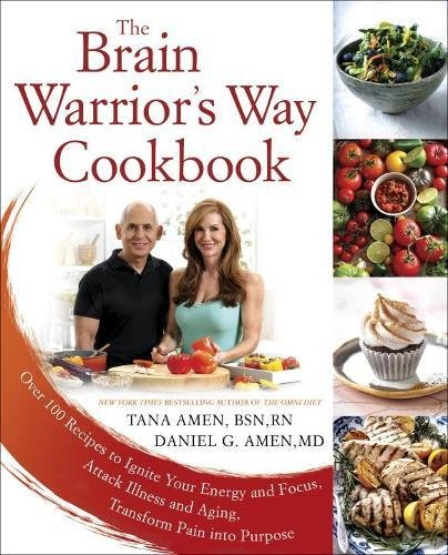 The Brain Warriors Way Cookbook  Over 100 Recipes To Ignite Your Energy And Focus  Attack Illness And Aging  Transform Pain Into Purpose