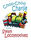 Choo-Choo Charlie Presents Steam Locomotives