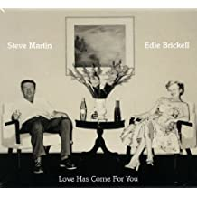 Love Has Come For You by Steve Martin, Edie Brickell (2013) Audio CD
