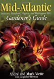 img - for Mid-Atlantic Gardener's Guide (Gardener's Guides) by Andre Viette (2003-01-15) book / textbook / text book