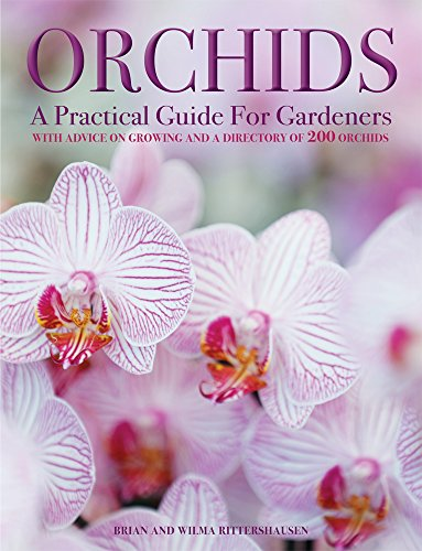 Orchids: A Practical Guide for Gardeners: With Advice On Growing, A Directory Of 200 Orchids, and 600 Color Photographs (Orchid Photograph)