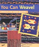You Can Weave!: Projects for Young Weavers by Kathleen Monaghan (2001-06-30)