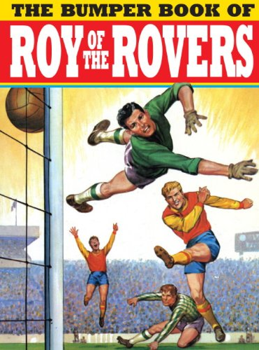 The Bumper Book of Roy of the Rovers