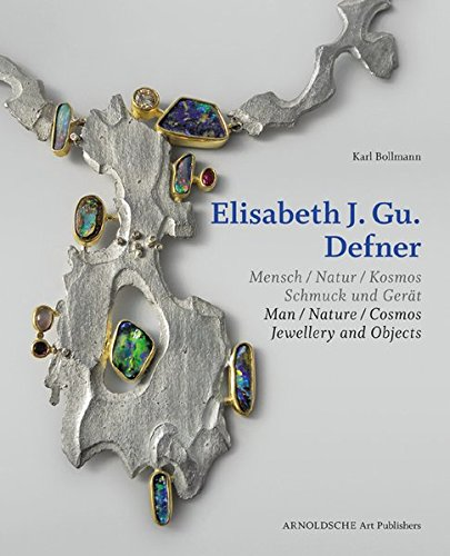 Elisabeth J. Gu. Defner: Man - Nature - Cosmos  Jewellery and Objects (English and German Edition) pdf