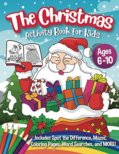 The Christmas Activity Book for Kids - Ages 6-10: A Creative Holiday