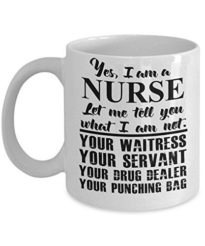 Nurse I'm Not Coffee Mug - Yes I Am A Nurse - Ultimate Ideal Quality Super Cool Gifts (Olivia Teacher Costume)