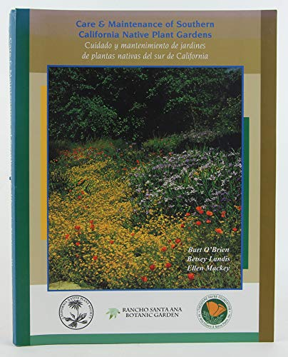 Care & Maintenance of Southern California Native Plant Gardens (Cuidado y Mantenimiento de Jardines de Plantas Nativas del Sur de California)