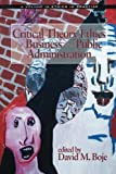 Critical Theory for Business and Public Administration 9781593117856