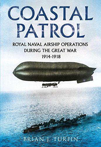 Coastal Patrol: Royal Navy Airship Operations During the Great War 1914-1918