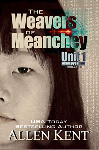 The Weavers of Meanchey: A Unit 1 Novel (The Unit 1 Series Book - Unit 1.0
