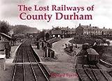 Lost Railways of County Durham