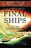 img - for Final Ships In the Neighborhood: Mysterious Vessels (Giant Tales Apocalypse 10-Minute Stories) (Volume 2) book / textbook / text book
