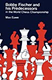 Bobby Fischer and His Predecessors in the World Chess Championship, Max Euwe, 4871875660