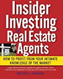 img - for Insider Investing for Real Estate Agents: How to Profit From Your Intimate Knowledge of the Market by Sanford, Walter S. 1st edition (2006) Paperback book / textbook / text book