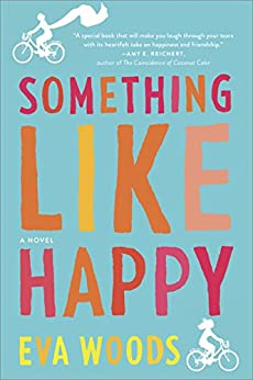 Something Like Happy: A Novel by [Woods, Eva]
