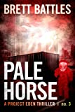 Pale Horse (A Project Eden Thriller Book 3)