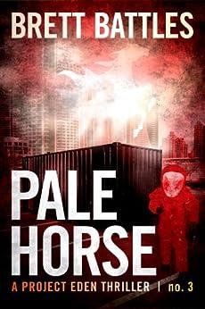 Pale Horse (A Project Eden Thriller Book 3) by [Battles, Brett]