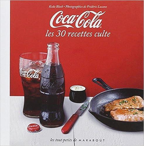 Coca Cola : Les 30 recettes culte