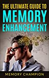 Memory Champion: The Ultimate Guide To Memory Enhancement (unlimited memory, photographic memory,Memory Retention)